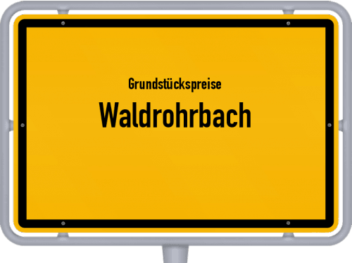 Grundstückspreise Waldrohrbach 2018
