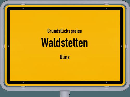 Grundstückspreise Waldstetten (Günz) 2021