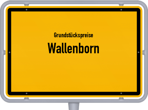 Grundstückspreise Wallenborn 2019