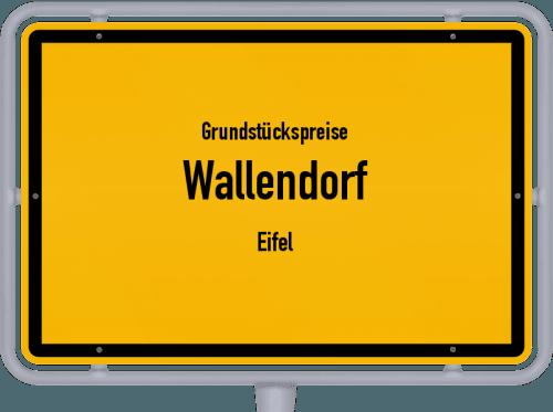 Grundstückspreise Wallendorf (Eifel) 2019