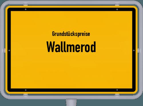 Grundstückspreise Wallmerod 2019