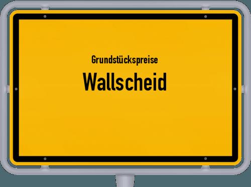 Grundstückspreise Wallscheid 2019