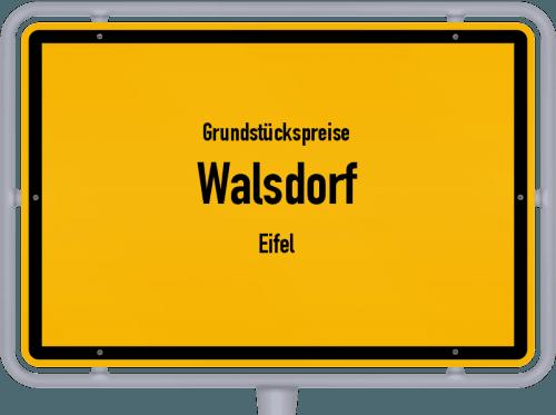 Grundstückspreise Walsdorf (Eifel) 2019