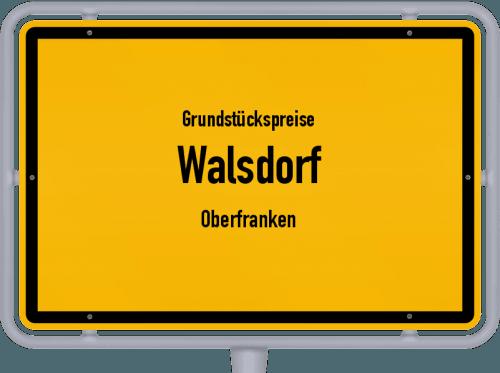 Grundstückspreise Walsdorf (Oberfranken) 2019