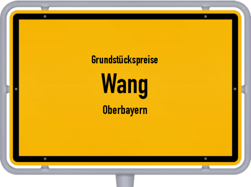 Grundstückspreise Wang (Oberbayern) 2019
