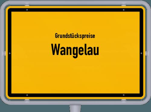 Grundstückspreise Wangelau 2021