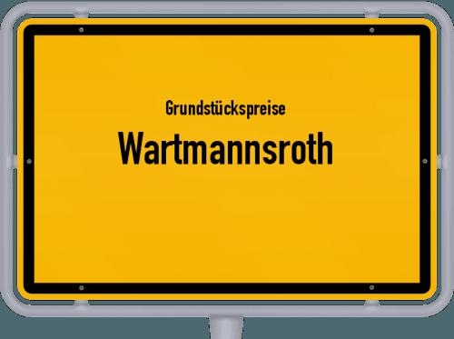 Grundstückspreise Wartmannsroth 2019