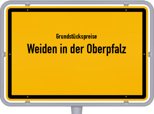 Grundstückspreise Weiden in der Oberpfalz 2019