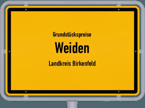 Grundstückspreise Weiden (Landkreis Birkenfeld) 2019