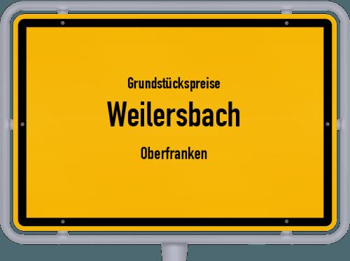 Grundstückspreise Weilersbach (Oberfranken) 2019