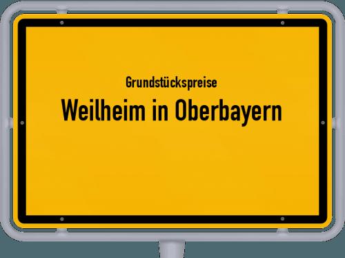 Grundstückspreise Weilheim in Oberbayern 2019
