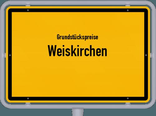 Grundstückspreise Weiskirchen 2021