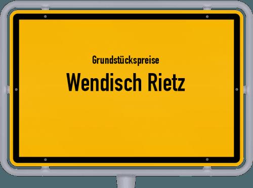 Grundstückspreise Wendisch Rietz 2021