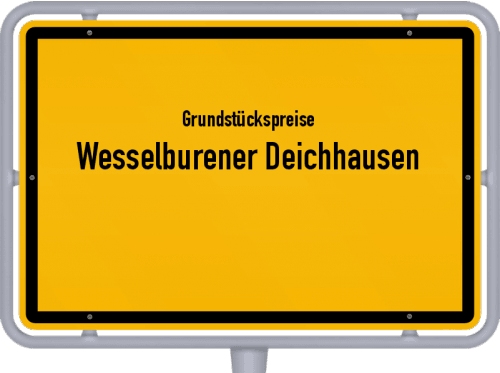 Grundstückspreise Wesselburener Deichhausen 2021