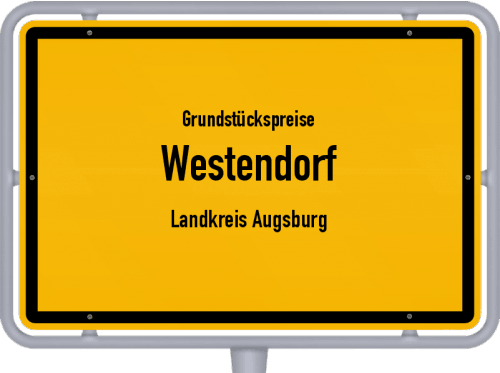 Grundstückspreise Westendorf (Landkreis Augsburg) 2019