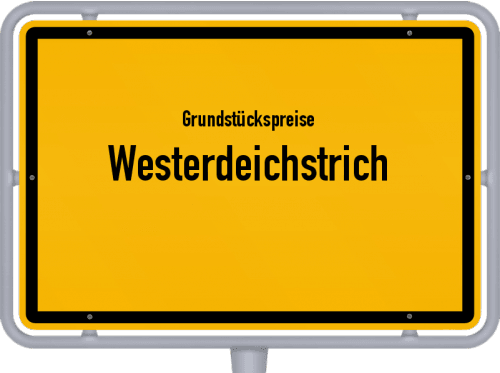 Grundstückspreise Westerdeichstrich 2021