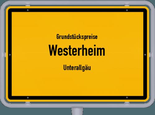 Grundstückspreise Westerheim (Unterallgäu) 2019