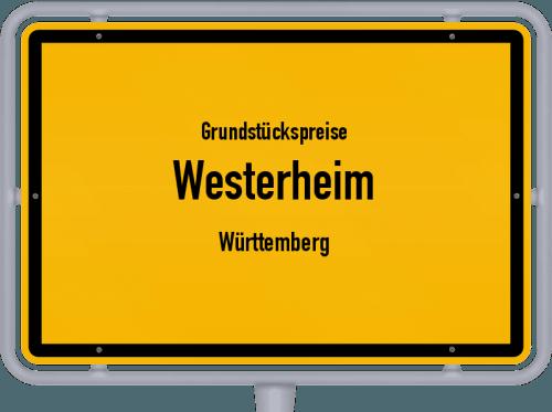 Grundstückspreise Westerheim (Württemberg) 2021