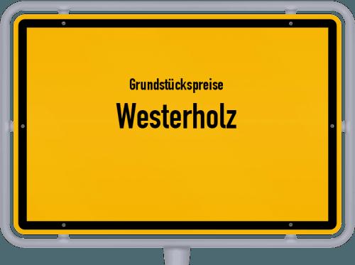 Grundstückspreise Westerholz 2021
