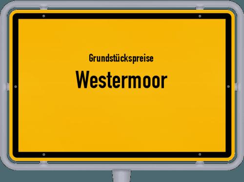 Grundstückspreise Westermoor 2021