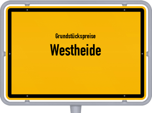 Grundstückspreise Westheide 2021