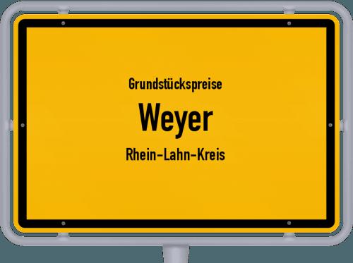 Grundstückspreise Weyer (Rhein-Lahn-Kreis) 2019