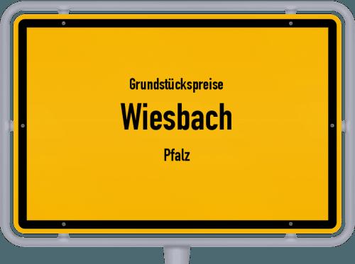 Grundstückspreise Wiesbach (Pfalz) 2019