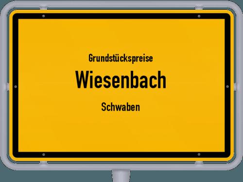 Grundstückspreise Wiesenbach (Schwaben) 2019