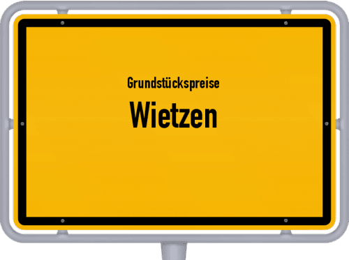 Grundstückspreise Wietzen 2021