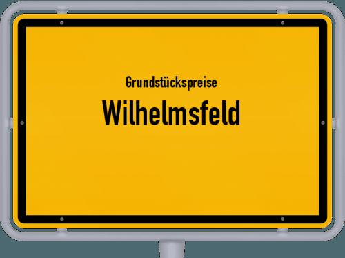 Grundstückspreise Wilhelmsfeld 2021