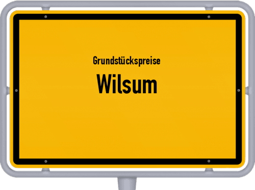Grundstückspreise Wilsum 2021
