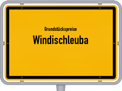Grundstückspreise Windischleuba 2019