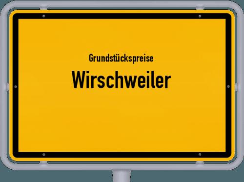 Grundstückspreise Wirschweiler 2019