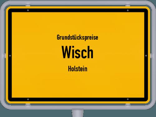 Grundstückspreise Wisch (Holstein) 2021