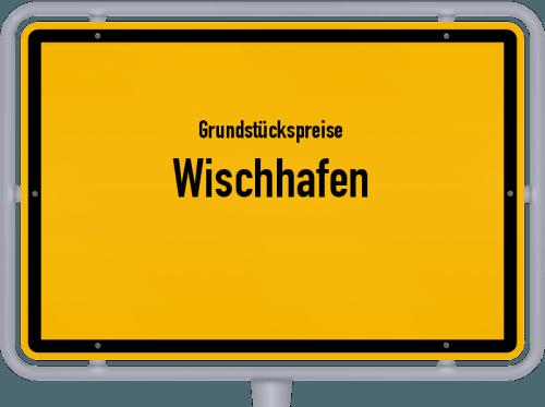 Grundstückspreise Wischhafen 2019