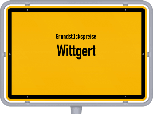 Grundstückspreise Wittgert 2019
