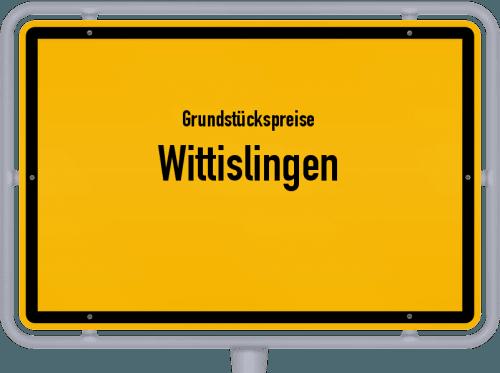 Grundstückspreise Wittislingen 2019