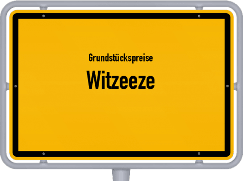 Grundstückspreise Witzeeze 2021