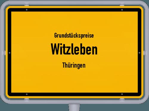 Grundstückspreise Witzleben (Thüringen) 2019