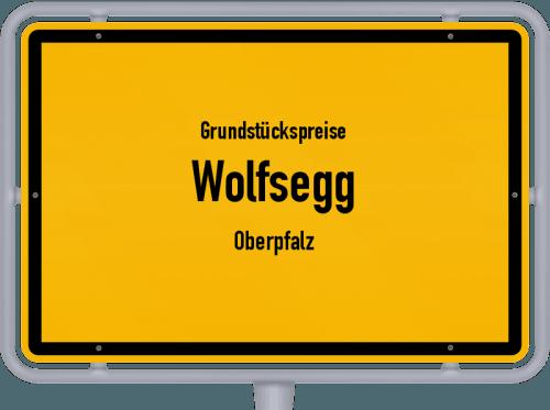 Grundstückspreise Wolfsegg (Oberpfalz) 2019