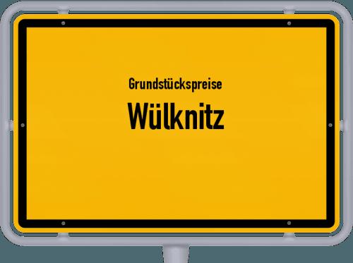 Grundstückspreise Wülknitz 2019
