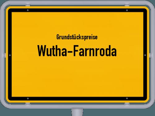 Grundstückspreise Wutha-Farnroda 2019
