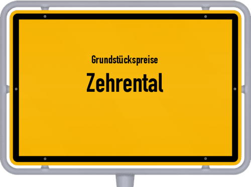 Grundstückspreise Zehrental 2021