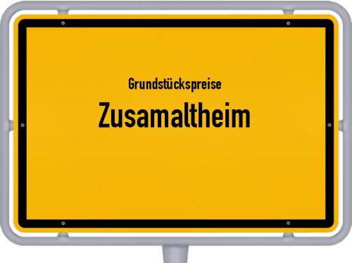 Grundstückspreise Zusamaltheim 2021
