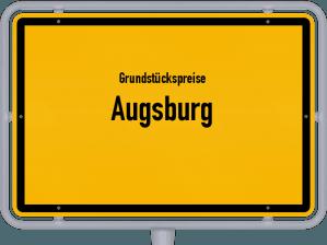 Die Grundstückspreise in Augsburg, Ortsschild von Augsburg