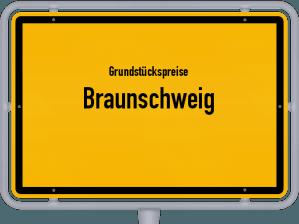 Die Grundstückspreise in Braunschweig, Ortsschild von Braunschweig