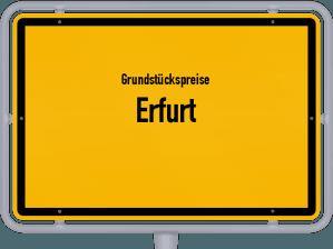 Die Grundstückspreise in Erfurt, Ortsschild von Erfurt