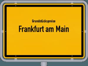 Die Grundstückspreise in Frankfurt am Main, Ortsschild von Frankfurt am Main