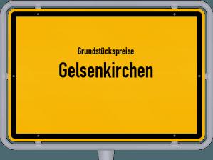Die Grundstückspreise in Gelsenkirchen, Ortsschild von Gelsenkirchen