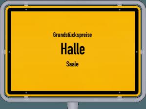 Die Grundstückspreise in Halle (Saale), Ortsschild von Halle (Saale)
